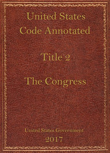 USCA. Title 2. The Congress. (English Edition) eBook: US ...