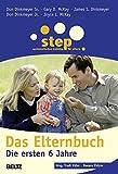 Step - Das Elternbuch: Die ersten 6 Jahre (Beltz Taschenbuch / Ratgeber, Band 877) - Don Dinkmeyer Sr.