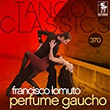 Tango Classics 370: Perfume Gaucho (Historical Recordings)