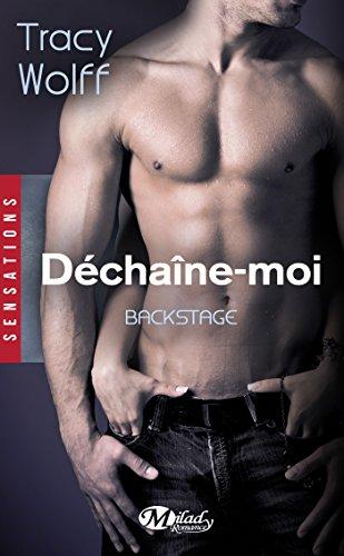 Déchaîne-moi: Backstage, T1 par [Wolff, Tracy]