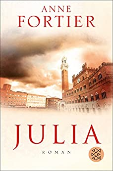 Julia: Roman (Hochkaräter) von [Fortier, Anne]