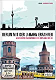 Berlin mit der U-Bahn erfahren - Geschichte und Geschichten entlang der U1