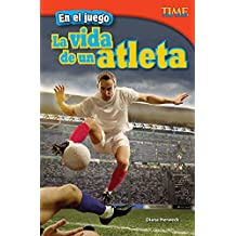 En el juego: La vida de un atleta (In the Game: An Athlete's Life) (TIME FOR KIDS® Nonfiction Readers)