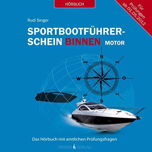 Sportbootführerschein Binnen unter Motor: Das Hörbuch mit amtlichen Prüfungsfragen -