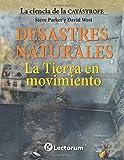 Desastres naturales. La Tierra en movimiento: Volume 4 (La ciencia de la catastrofe)