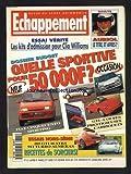 ECHAPPEMENT [No 315] du 01/01/1995 - ESSAI VERITE - LES KITS D'ADMISSION POUR CLIO WILLIAMS - RALLYE ET AURIOL - DOSSIER BUDGET - QUELLE SPORTIVE POUR 50 000 F - GTI COUPES PRESTIGIEUSES CABRIOLETS - ESSAIS HORS-SERIE - 205 GTI 16 STRS - 911 TURBO ALMERAS
