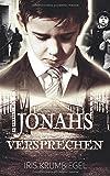 Jonahs Versprechen (Teil, Band 1) - Iris Krumbiegel