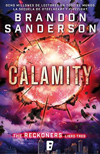 Calamity (Trilogía de los Reckoners 3): (Serie Reckoners Libro tres) (Spanish Edition)