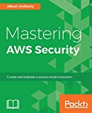 #6: Mastering AWS Security: Create and maintain a secure cloud ecosystem