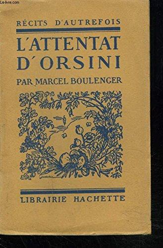 Boulenger Marcel. - L'ATTENTAT D'ORSINI.