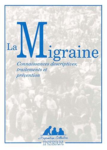 La Migraine : Connaissances descriptives, traitements et prévention