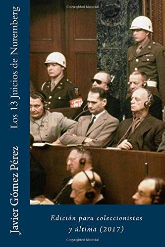 Los 13 Juicios de Nuremberg: Edición para coleccionistas y última (2017) por Javier Gómez Pérez
