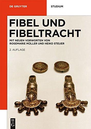 Fibel und Fibeltracht: Mit einem neuen Vorwort (De Gruyter Studienbuch) - Römische Antike Kleidung