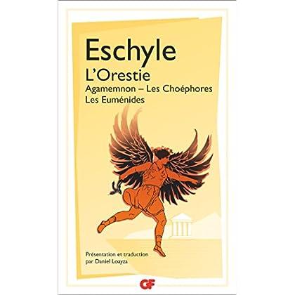 L'Orestie : Agamemnon, Les Choéphores, Les Euménides (GF t. 1125)