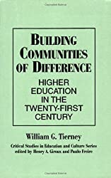 Building Communities of Difference: Higher Education in the Twenty-First Century (Critical Studies in Education & Culture (Paperback))