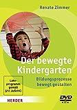 Der bewegte Kindergarten - Bildungsprozesse bewegt gestalten