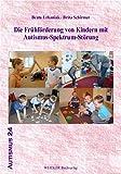 Die Frühförderung von Kindern mit Autismus-Spektrum-Störung
