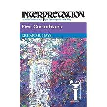 First Corinthians: Interpretation: A Bible Commentary for Teaching and Preaching (Interpretation: A Bible Commentary for Teaching & Preaching) by Hays, Richard B. (1997) Hardcover