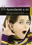 Aprendiendo a oír: Manual práctico de Educación Auditiva para la adaptación de prótesis e implantes cocleares (Lenguaje y comunicación)