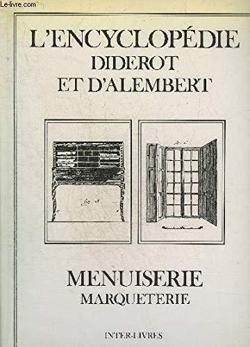 L'Encyclopédie : Recueil de planches, Menuiserie et Marqueterie par Diderot, d'Alembert