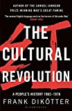 The Cultural Revolution: A People's History, 1962_1976 (Peoples Trilogy 3) - Frank Dikötter