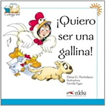 Colega: !!Quiero Ser UNA Gallina! (Reader Level 1) (Colega Lee)