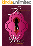 The Wives: A Swinging Series about Naughty Neighbours (Husbands and Wives Book 3)