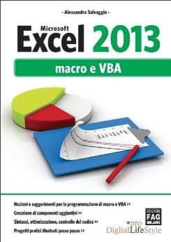 Microsoft Excel 2013 Macro e VBA (Digital LifeStyle Pro) di [Salvaggio, Alessandra]