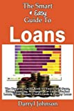 ISBN: 1493558471 - The Smart & Easy Guide To Loans: The Complete Guide Book To Your Credit Score, Home Financing, Mortgages, Car Loans, Student Loans, Credit Repair, Credit Cards & Payday Loans