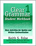 Clear Grammar 1 Student Workbook: More Activities for Spoken and Written Communication (Bk. 1) by Keith S. Folse (2001-02-20)