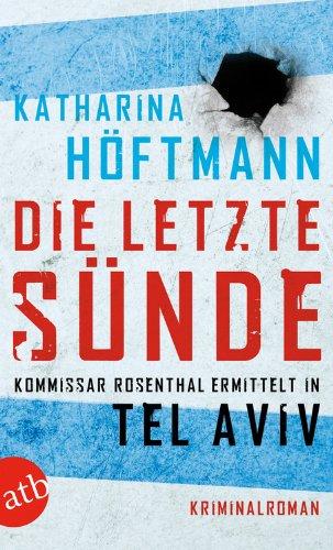 Die letzte Sünde: Kommissar Rosenthal ermittelt in Tel Aviv (Assaf Rosenthal 1)