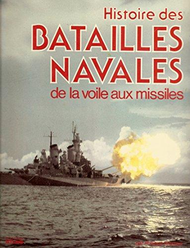 Histoire des batailles navales : De la voile aux missiles