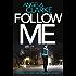 Follow Me: A chilling, thrilling, addictive crime novel