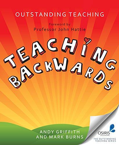 Teaching Backwards (Outstanding Teaching)