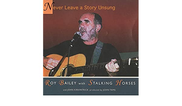 Never Leave a Story Unsung by Roy Bailey on Amazon Music