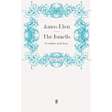 The Israelis: Founders and Sons: Written by Amos Elon, 2010 Edition, Publisher: Faber & Faber [Paperback]