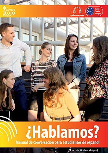 Hablamos: Manual de conversación para estudiantes de español por José Luis Sánchez Melgarejo