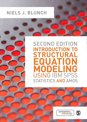 [Introduction to Structural Equation Modeling Using IBM SPSS Statistics and AMOS] (By: Niels Blunch) [published: April, 2013]
