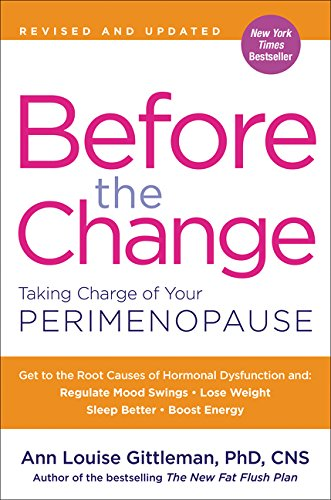 Before the Change: Taking Charge of Your Perimenopause por Ann Louise Gittleman