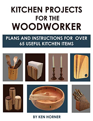 Kitchen Projects for the Woodworker: Plans and Instructions for 50 Useful Kitchen Items