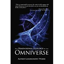 By Alfred Lambremont Webre The Dimensional Ecology of the Omniverse [Paperback]