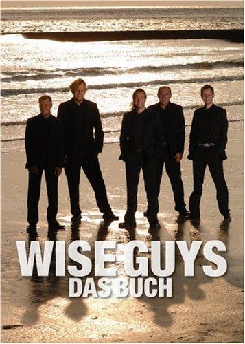 Wise Guys Das Buch: Die Erfolgstory einer der erfolgreichsten A-cappella-Gruppen der Welt Rock Lesezeichen