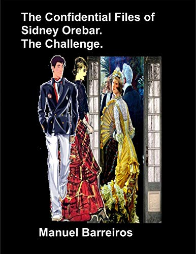 Book cover image for The Confidential Files of Sidney Orebar. The Challenge.: A Victorian Tale.