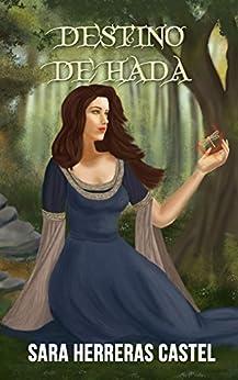 Destino de hada: Edición extendida (Spanish Edition) di [Herreras Castel, Sara]