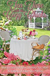 Tea Time With The Cozy Chicks (Cozy Chicks Kitchen series)