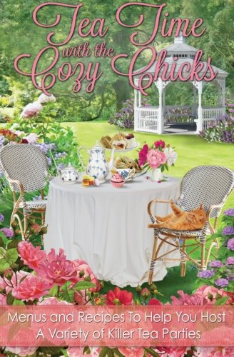 Tea Time With The Cozy Chicks (Cozy Chicks Kitchen series) (Jane-kaffee Mary)