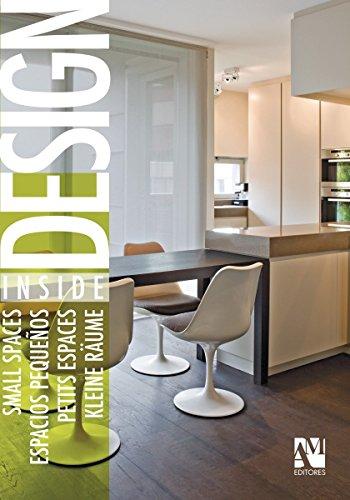 Design Inside: Small Spaces / Espacios Pequenos / Petits Espaces / Kleine Raume