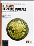 Il nuovo pensiero plurale. Vol. 1A-1B. per i Licei e gli Ist. magistrali. Con espansione online