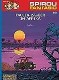 Fauler Zauber in Afrika: (Neuedition) (Spirou & Fantasio, Band 23)
