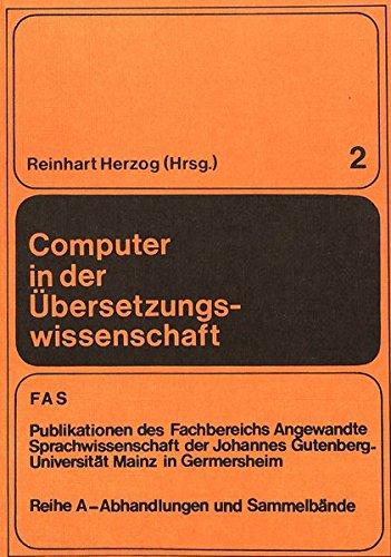 Computer in der Übersetzungswissenschaft: Sprachpraktische und terminologische Studien (FTSK. Publikationen des Fachbereichs Translations-, Sprach- ... Gutenberg-Universität Mainz in Germersheim)